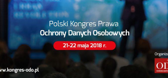 13677a120d2932 Magazyn ODO w dniach 21-22 maja 2018 r. organizuje Polski Kongres Prawa Ochrony  Danych Osobowych. To wyjątkowe wydarzenie odbędzie się w Warszawie, ...